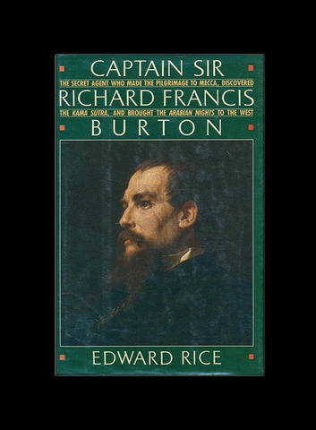 Captain Sir Richard Francis Burton by Edward Rice (1st Edition Paperback)