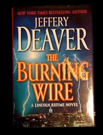 The Burning Wire by Jeffery Deaver (2010, Hardcover)