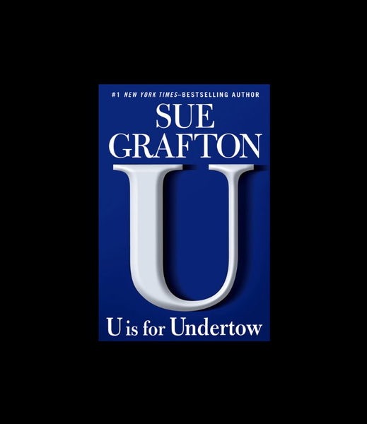 U Is for Undertow by Sue Grafton (2009, Hardcover)