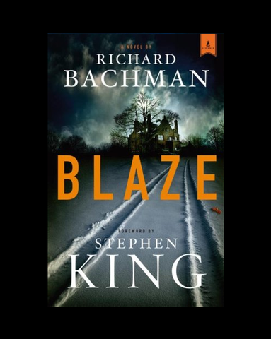 Blaze: A Novel by Richard Bachman (First Edition)