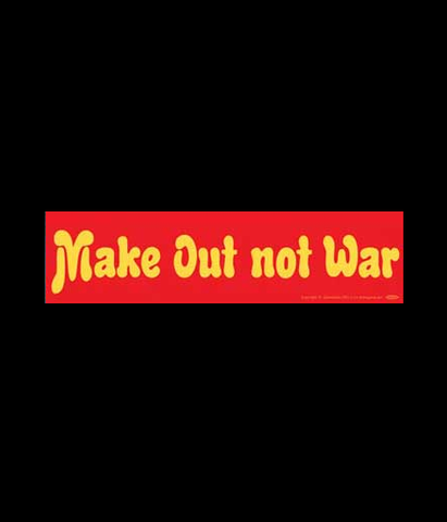 """Make Out Not War"" Tellow on Red Bumper Sticker 11.5"" x 3"""