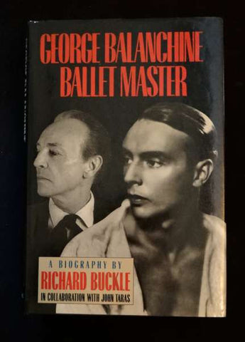 George Balanchine: Ballet Master - Richard Buckle & John Taras (1988 HC)