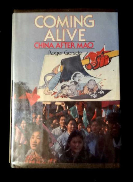 Coming Alive : China after Mao by Roger Garside (1981, Hardcover)