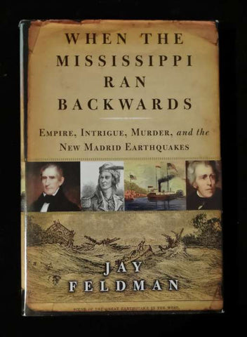When the Mississippi Ran Backwards by Jay Feldman (Hardcover)