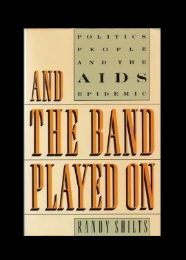 And the Band Played on by Randy Shilts (1st Edition Hardcover)