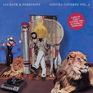 GOTCHA COVERED VOLUME 2 - A NEW MIX FROM LIL'DAVE & PERSONIFY