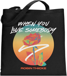 When you Love Somebody Tote
