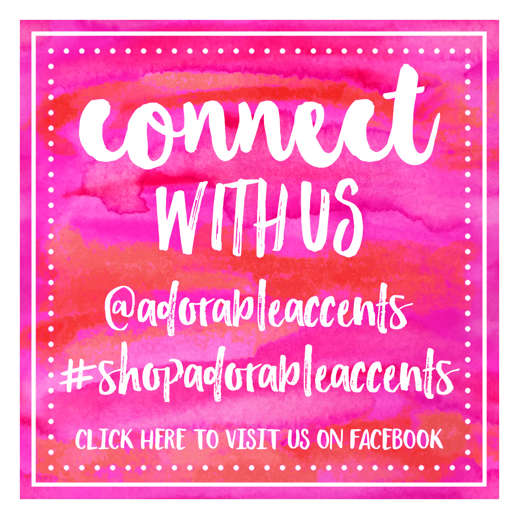 Connect with us! #shopadorableaccents