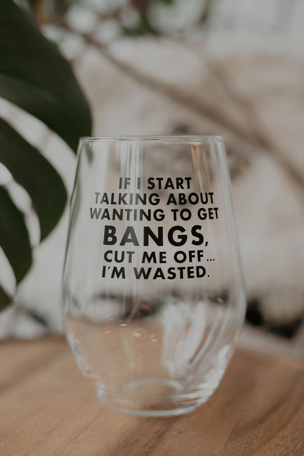 Bangs Wine Glass