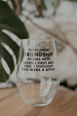 Every Great Friendship Wine Glass