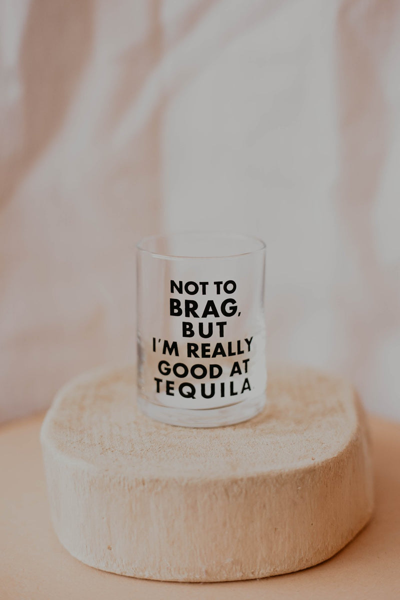 Really Good at Tequilla Shot Glass