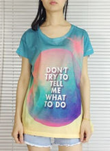 Load image into Gallery viewer, Do not tell me Tshirt