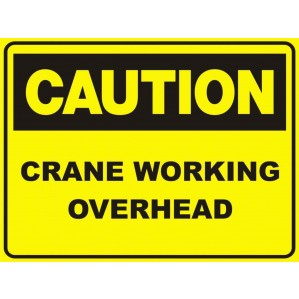 CA21 Signs of Safety Caution Crane Working Overhead sign