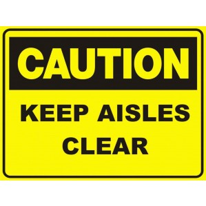 CA28 Signs of Safety Caution Keep Aisles clear sign