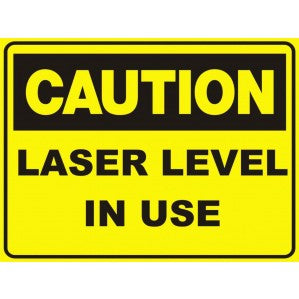 CA45 Signs of Safety Caution Laser Levels in use sign