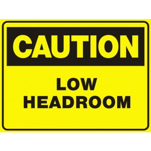 CA48 Signs of Safety Caution Low Headroom sign