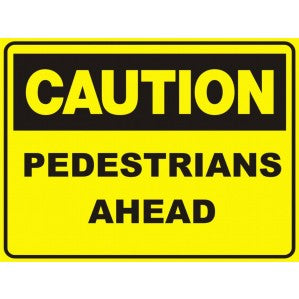 CA70 Signs of Safety Caution Pedestrians Ahead sign