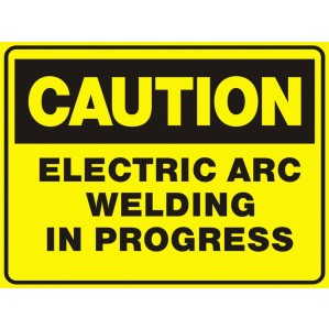 CA72 Signs of Safety Caution Electric Arc Welding In Progress