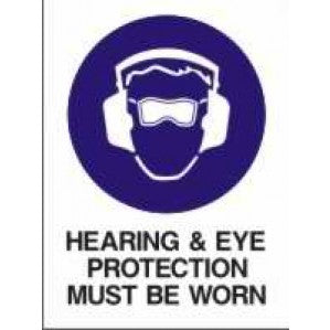 MA18 Signs of Safety Mandatory Hearing and Eye Protection Must Be Worn sign