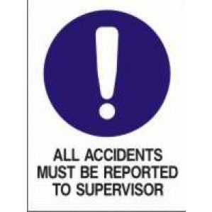MA37 Signs of Safety Mandatory All Accidents Must Be Reported to Supervisor sign