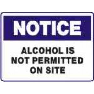 N703 Signs of Safety Notice Alcohol is not permitted on site sign