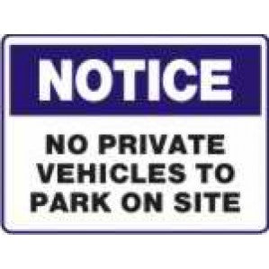 N704 Signs of Safety Notice no private vehicles to park on site sign