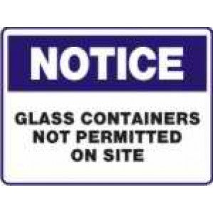 N705 Signs of Safety Notice no glass containers are permitted on site sign