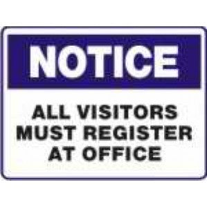 N706 Signs of Safety Notice all visitors must register at office sign