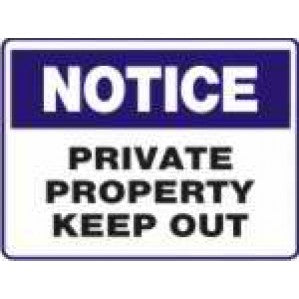 N708 Signs of Safety Notice private property keep out sign