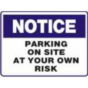 N720 Signs of Safety Notice parking on site at your own risk sign