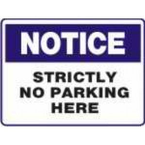 N721 Signs of Safety Notice strictly no parking here sign