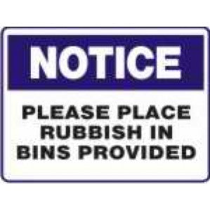 N725 Signs of Safety Notice please place rubbish in bins provided signs