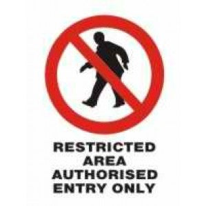 PR06P Signs of Safety Restricted Entry Authorised Personnel Only