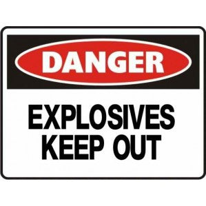 PR24 Signs of Safety Danger Explosives Keep Out Sign