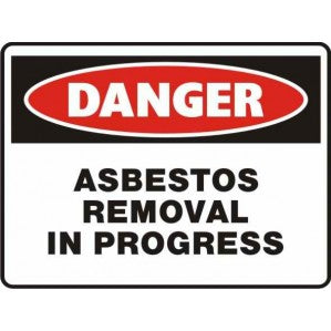PR53 Signs of Safety Danger Asbestos Removal In progress sign