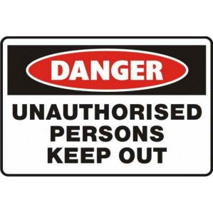 PR61 Signs of Safety Danger Unauthorised Persons Keep Out Sign