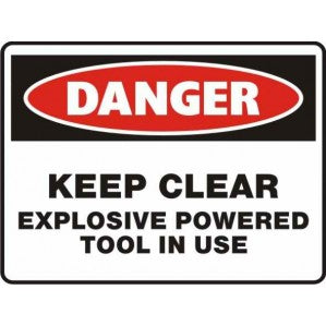 PR64 Signs of Safety Danger Keep Clear Explosive Powered Tool in Use Sign