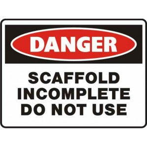 PR65 Signs of Safety Danger Scaffold incomplete do not use Sign