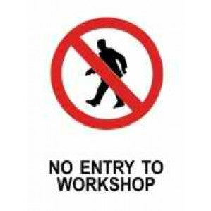 PR70P Signs of Safety Prohibition No Entry to Workshop