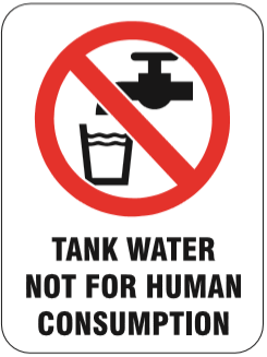 PR73 Signs of Safety Prohibition Tank Water Not For Human Consumption Sign