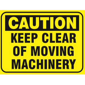 CA12 Signs of Safety Caution Keep Clear of Moving Machinery sign