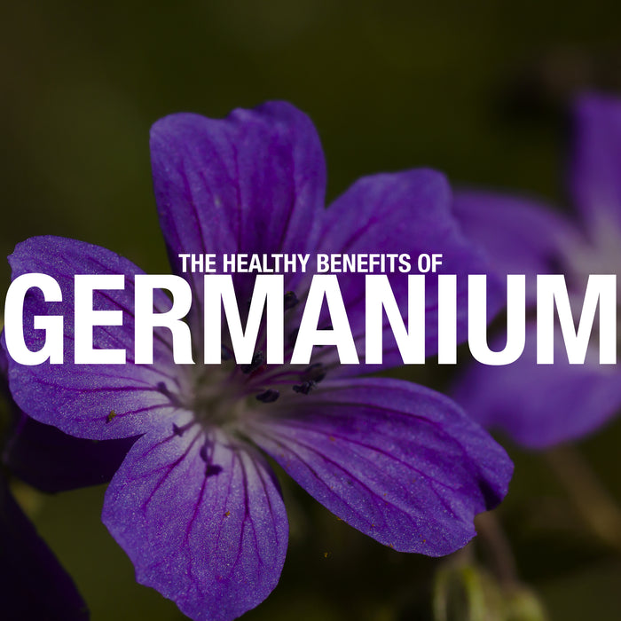 The Healthy Benefits of Germanium