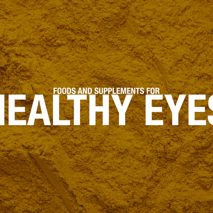 Foods and Supplements for Healthy Eyes