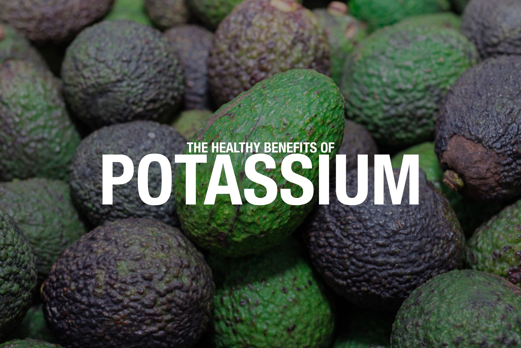 The Healthy Benefits of Potassium