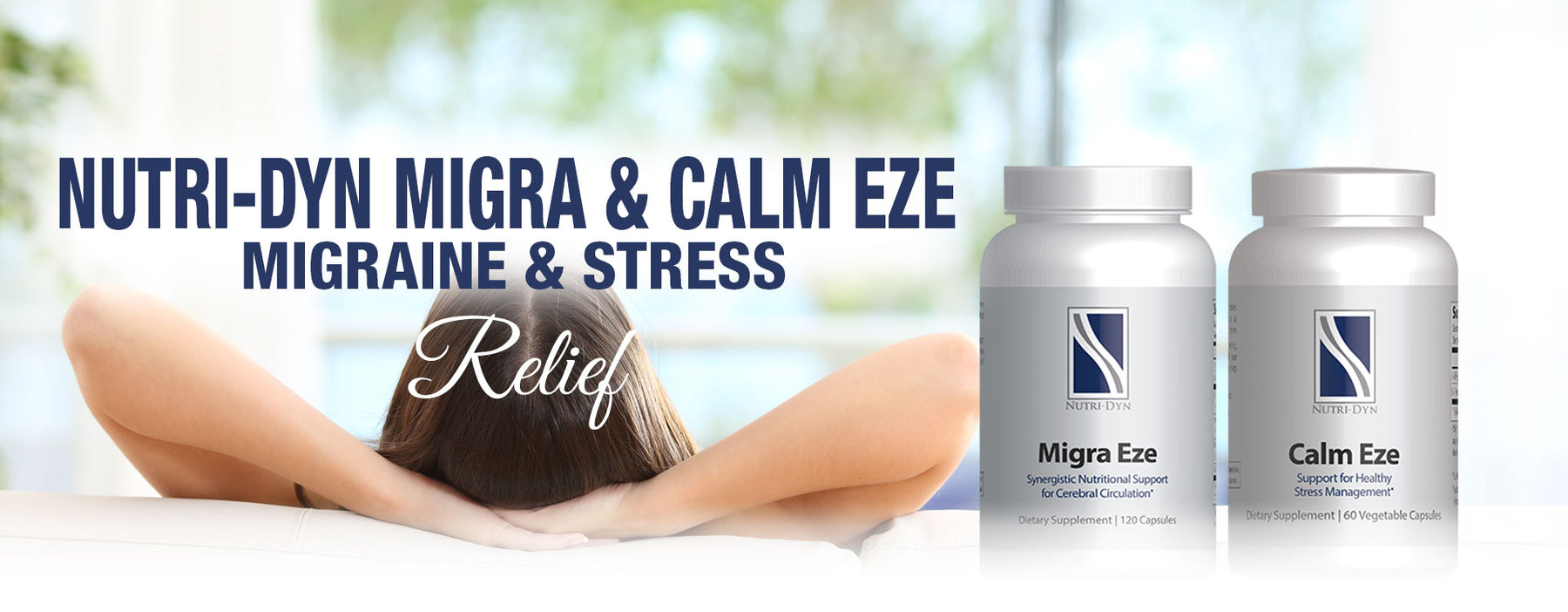 Migra Eze & Calm Eze by Nutri-Dyn for Migraine and Stress Relief