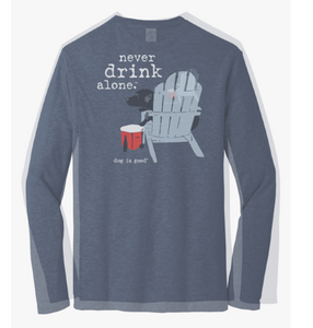 Long Sleeve T-shirt: Never Drink Alone (unisex)