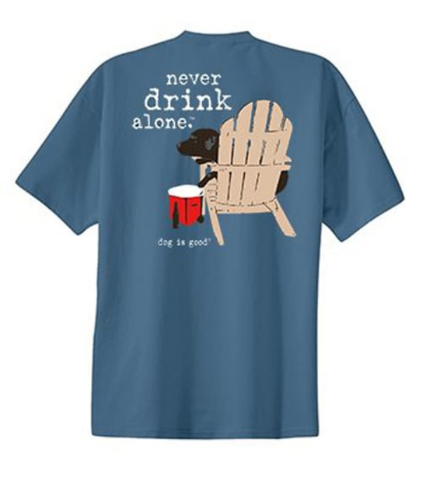 T-shirt: Never Drink Alone (unisex)