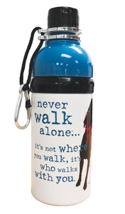 Water Bottle with Roller Ball, Never Walk Alone