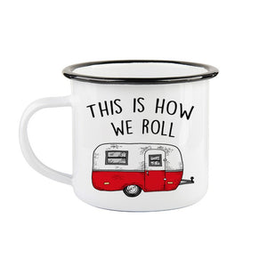 """This is how we roll"" enamel mug"