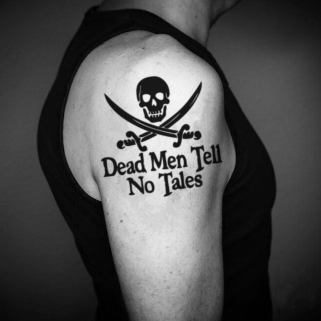 fake big dead men tell no tales Lettering temporary tattoo sticker design idea on upper arm